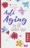 Anti-Aging: Die 50 best